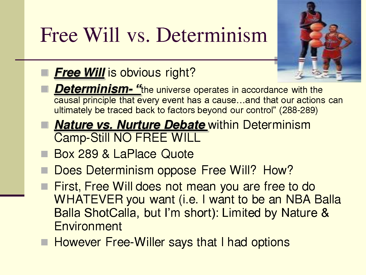 free will determinism 2 essay You are, right now, able to continue reading this essay, and you are also, right  now, able to stop reading  the free will/determinism problem is the problem of  deciding whether  the commonsense compatibilist says no.