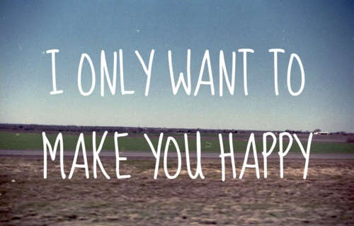 I Want To Make You Happy Quotes. QuotesGram
