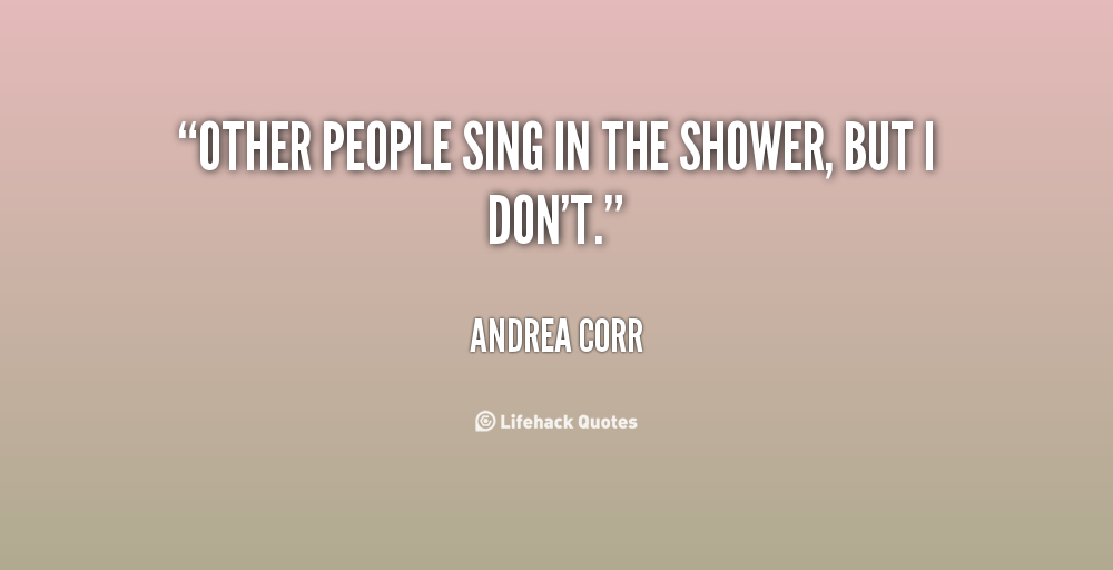 Some Guys Sing In The Shower