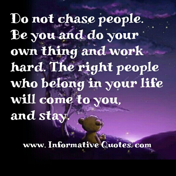 Chasing Love Quotes: Not Chasing People Quotes. QuotesGram