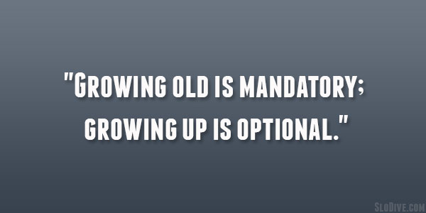 We Will Grow Old Together Quotes: Growing Older Humorous Quotes. QuotesGram