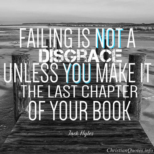 25 Best Failure Quotes On Pinterest: Christian Quotes On Failure. QuotesGram