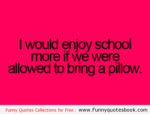 funny school quotes about life quotesgram