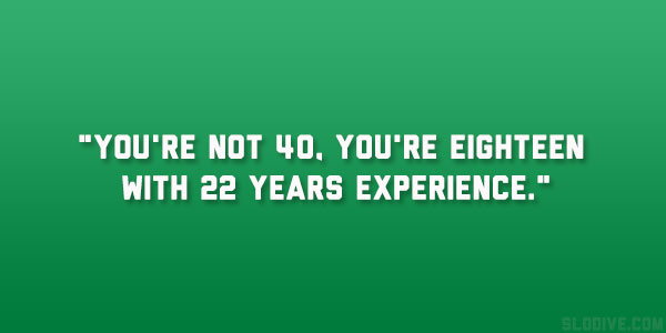 Quotes Life Begins At 40 Quotesgram