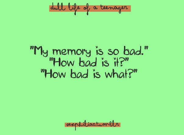 Teen Quotes Every Teenager Brb I Don T Want To Talk To: Fun Memories Quotes. QuotesGram