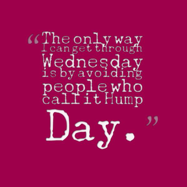 Funny Hump Day Quotes: Funny Hump Day Quotes. QuotesGram