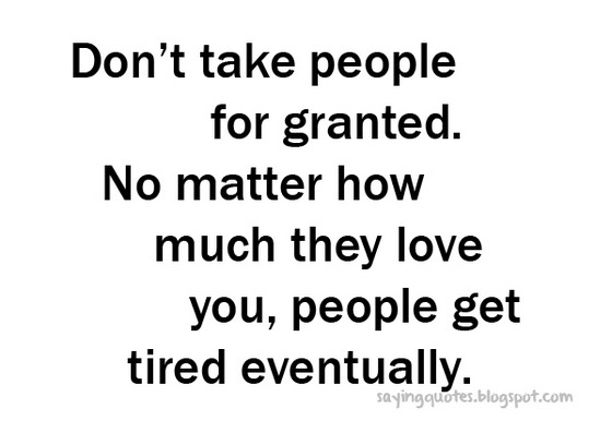 Taking People For Granted Quotes. QuotesGram
