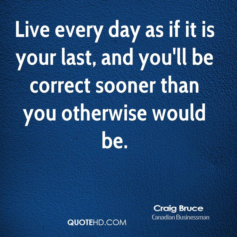Live Every Day Quotes. QuotesGram