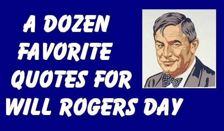 By Will Rogers Quotes Quotesgram