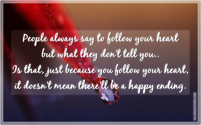Always Follow Your Heart Quotes. QuotesGram