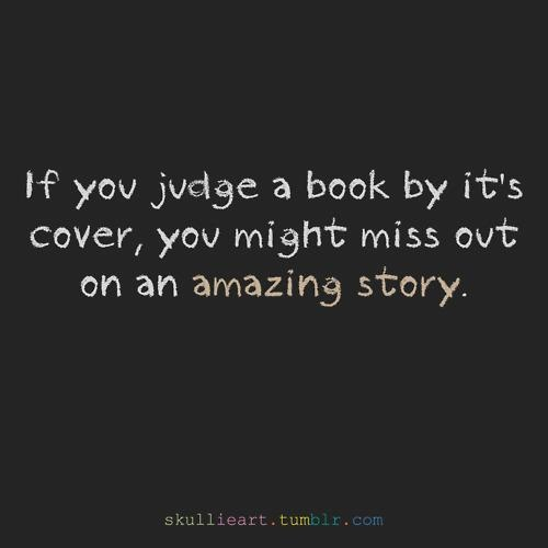never judge a book by its cover essay Free essays on never judge a book by its cover get help with your writing 1 through 30.