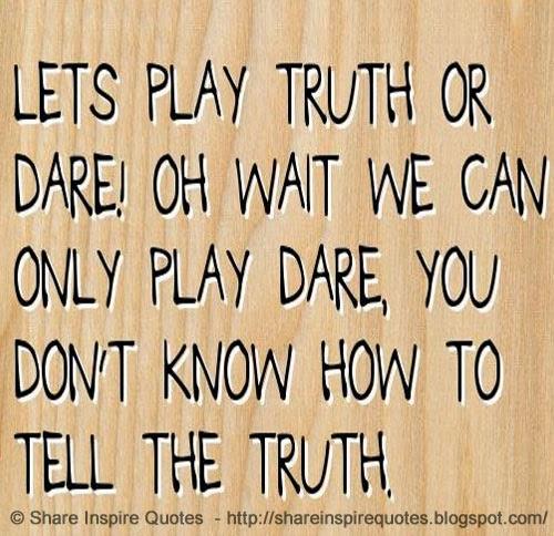 Dare Quotes: Quotes About Funny Dares. QuotesGram