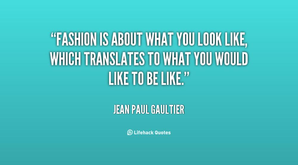 Jean Paul Gaultier Quotes. QuotesGram