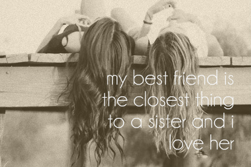 my sister my best friend Having a sister is like having a best friend you can't get rid of my sister ~lord byron, cain big sisters are the crab grass in the lawn of life ~charles m.