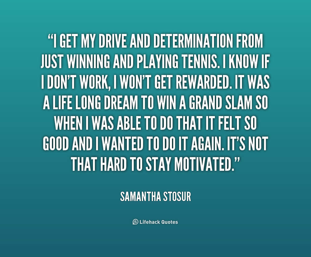 Quotes About Determination And Drive Quotesgram