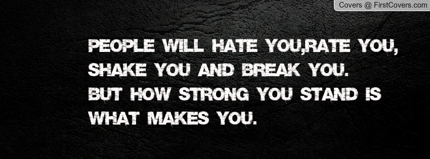 Quotes For Someone You Hate: People Will Hate You Quotes. QuotesGram