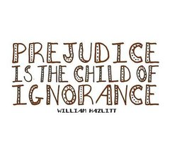Prejudice Child Of Ignorance