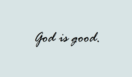 God Is Good Inspirational Quotes. QuotesGram