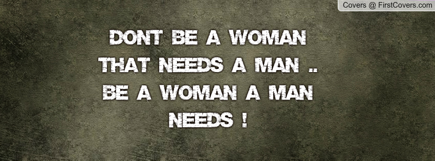 Women Quotes Men Take For Granted Quotesgram: Women Dont Need A Man Quotes. QuotesGram
