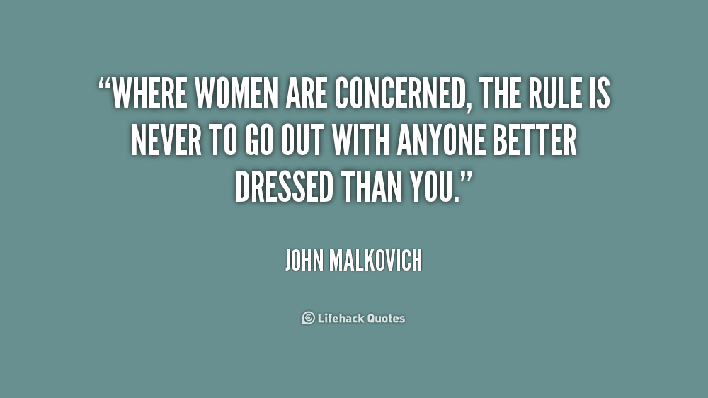 Quote John Malkovich Where Women Are Concerned The Rule Is