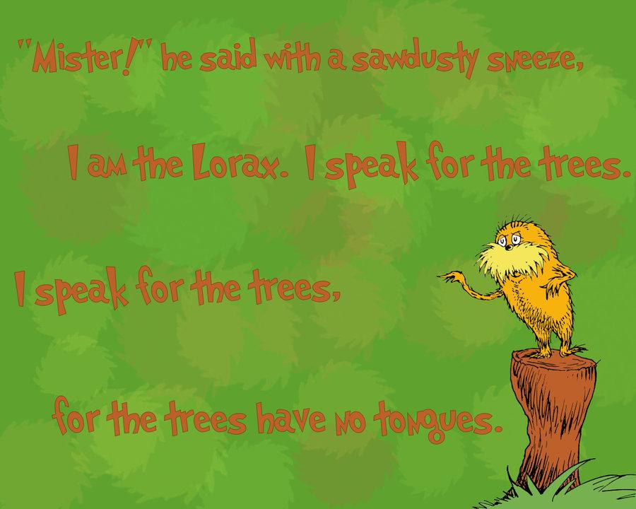 Quotes The Lorax I Speak For Trees Quotesgram