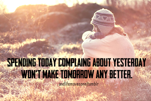 I Have To Be Better Tomorrow Quotes Quotesgram: I Wont Complain Quotes. QuotesGram