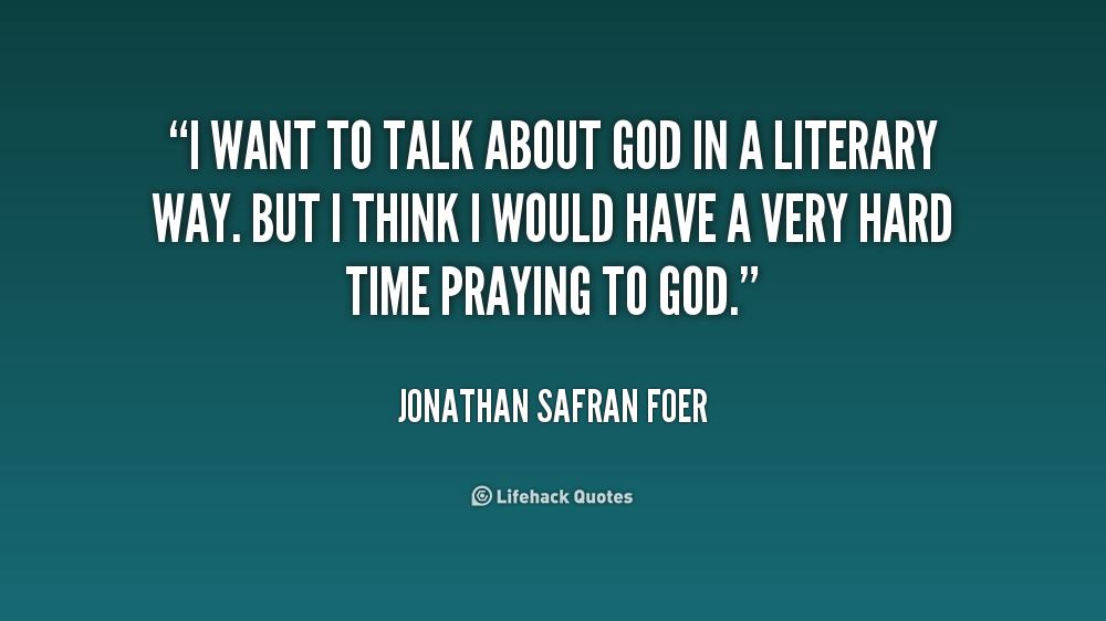 We Need To Talk Quotes Quotesgram: Jonathan Safran Foer Quotes. QuotesGram