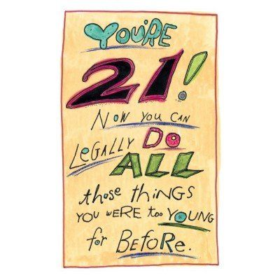 turning 21 years quotes quotesgram