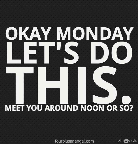 Happy Days Are Here Again Quotes: Lets Do This Monday Quotes. QuotesGram