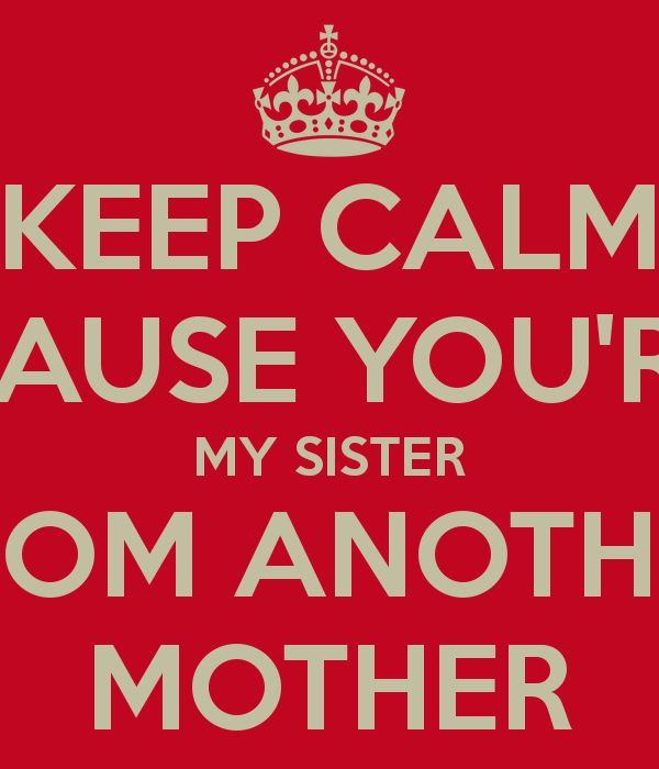 Sister From Another Mother Quotes. QuotesGram