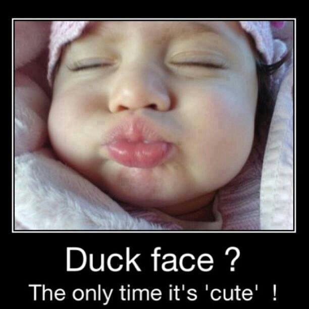 Baby Pictures With Funny Quotes: Duck Face Funny Quotes. QuotesGram