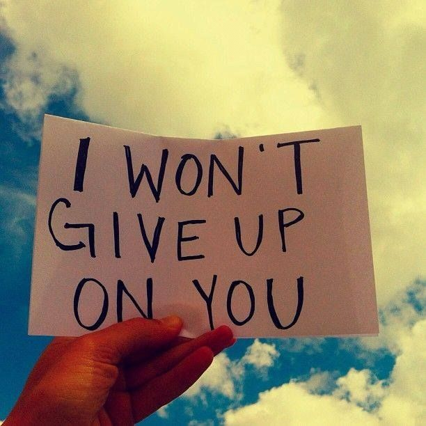 I Gave Up On You Quotes: Quotes You Won T Give Up On. QuotesGram