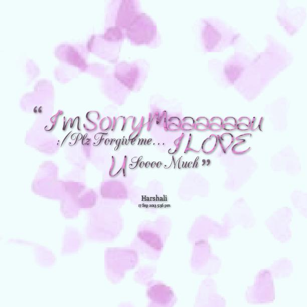I Am Sorry I Love U Quotes: Im Sorry Please Forgive Me Quotes. QuotesGram