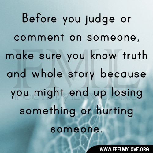 Think Before You Say Something Quotes: Before You Judge Someone Quotes. QuotesGram