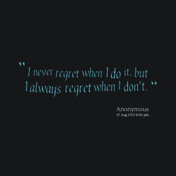 I Regret Tattoo Quotes Quotesgram: I Do Regret Quotes. QuotesGram