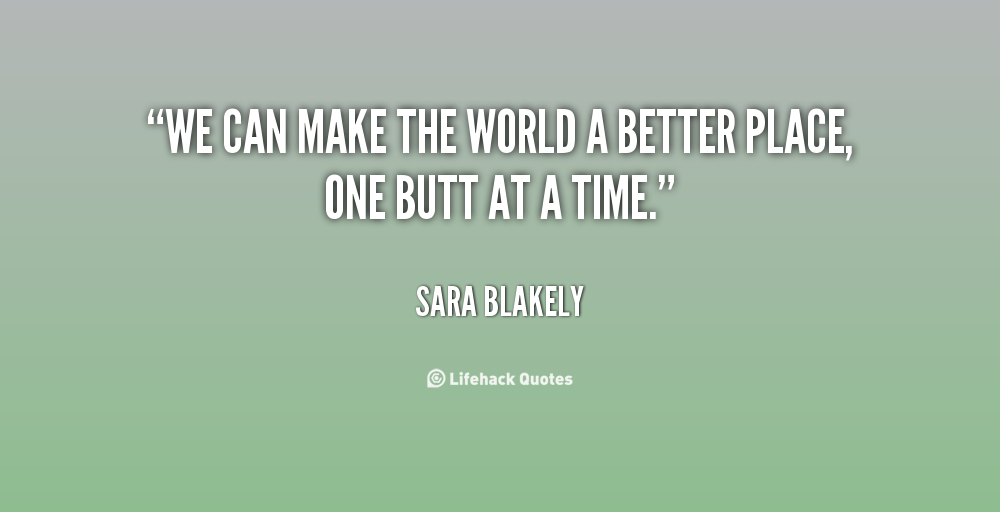 Make A Better Place Quotes. QuotesGram