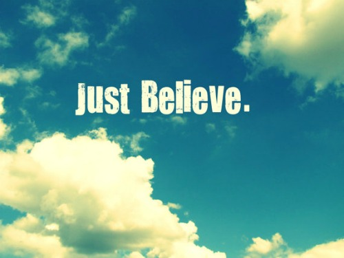just believe quotes quotesgram