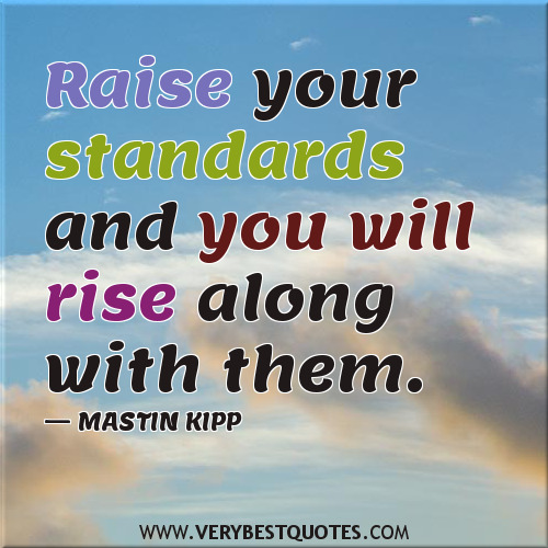 Inspirational Quotes On Life: Quotes Raise Your Standards. QuotesGram