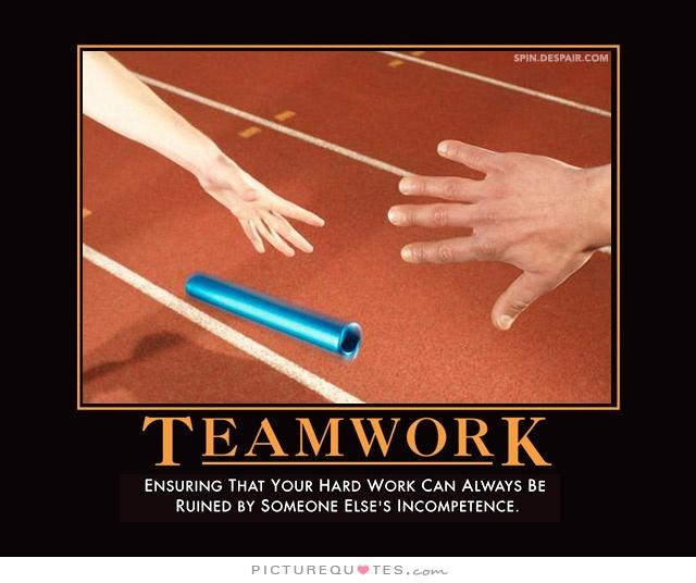 Hard Work Team Quotes: Bad Teamwork Quotes. QuotesGram