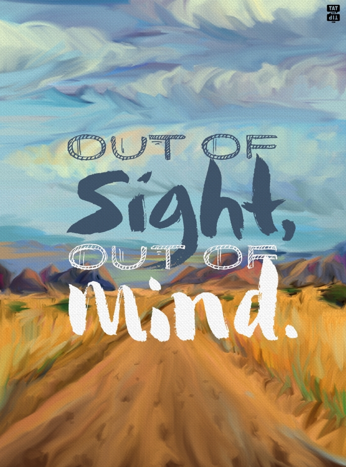 Out of Sight But Not Out of Mind online essays
