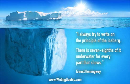 ernest hemingway iceberg theory – ernest hemingway,  hemingway's work gave rise to the iceberg theory: the idea that writers should pare down their words and let them show, not tell.