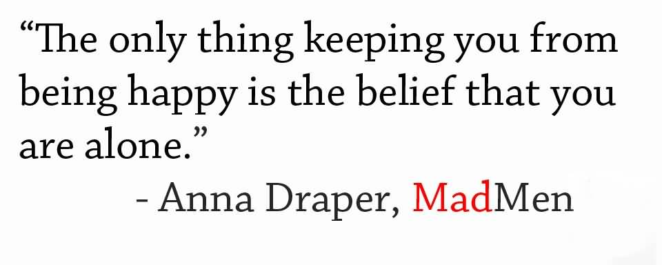Keeping Belief Is Enough: Happy Alone Quotes. QuotesGram