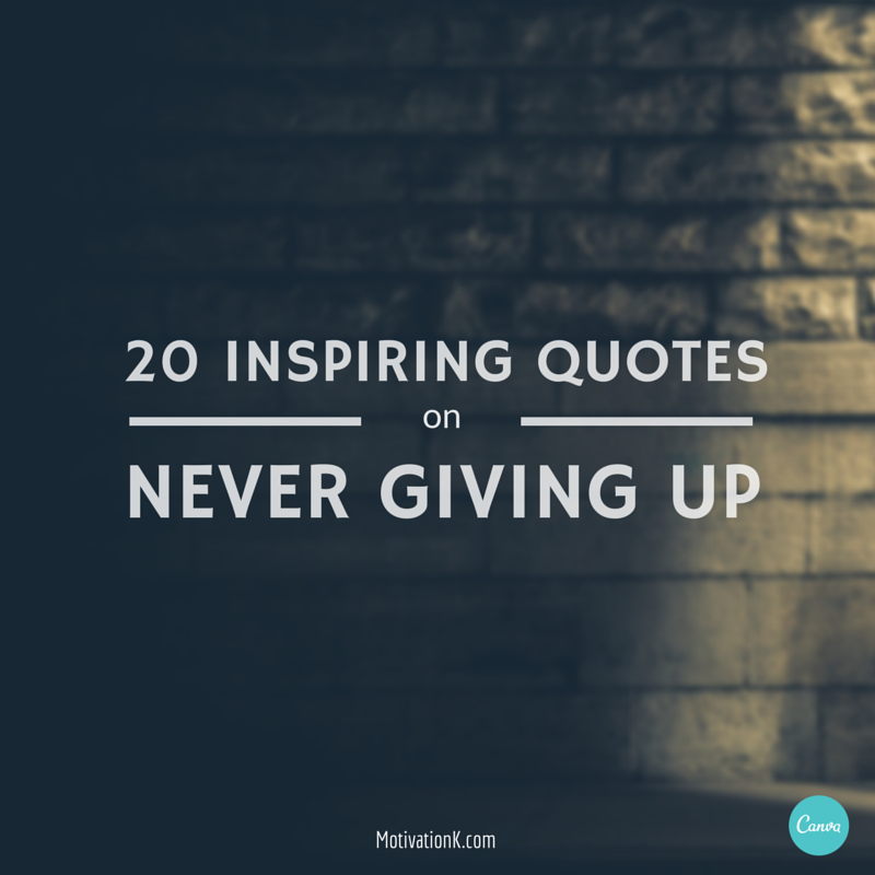 Inspirational Quotes About Giving Up. QuotesGram