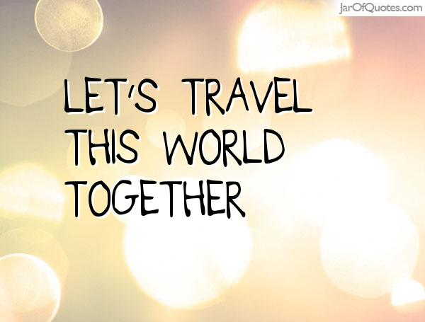 Cruise Vacation Quotes Quotesgram: Travel The World Together Quotes. QuotesGram