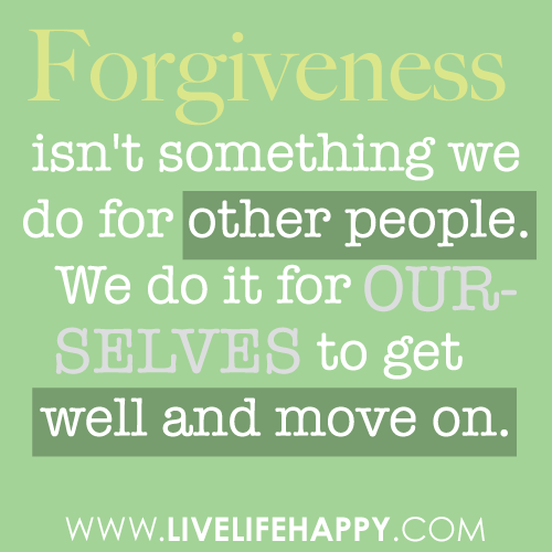 Forgive Forget Move On Quotes: Quotes On Forgiveness And Moving On. QuotesGram