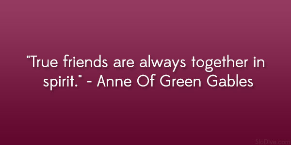Quotes From Anne Of Green Gables About Friendship : Anne of green gables movie quotes quotesgram