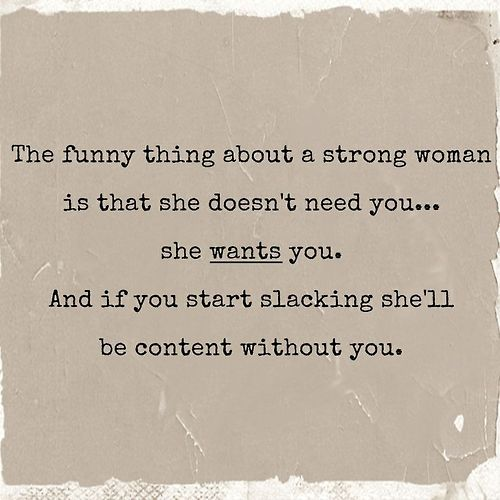Quotes About How A Man Should Love A Woman: Quotes Strong Women Weak Men. QuotesGram