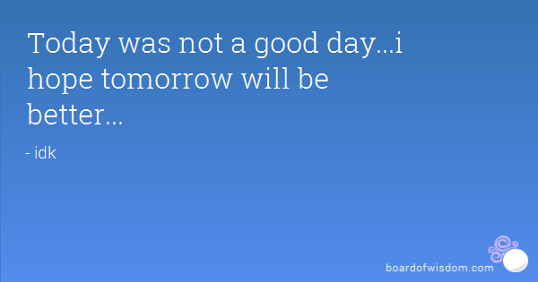 Quotes About Better Days Quotesgram: Better Day Tomorrow Quotes. QuotesGram