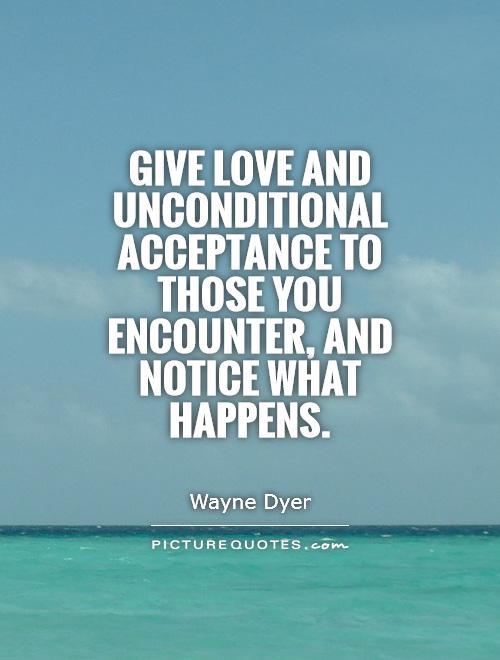 Quotes About Unconditional Acceptance Quotesgram