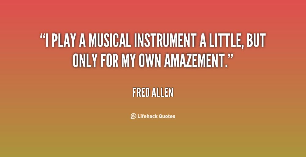 Musical Instrument Quotes Quotesgram